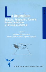 La acuicultura. Biología, Regulación, Fomento, Nuevas Tendencias y Estrategia comercial
