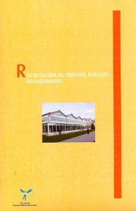 Reutilización de edificios rurales antiguos como medio de protección del paisaje